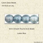 Czech Glass 4mm Round Druk Beads:Luster Blue [100]