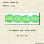 Fire Polished Beads 3mm Peridot, Opal [50]
