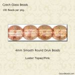 Czech Glass 4mm Round Druk Beads:Luster Topaz/Pink [100]