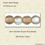 Druk Bead 3mm Smoky Topaz AB [100]
