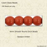 Czech Glass 4mm Round Druk Beads:Umber [100]