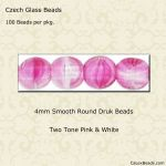 Czech Glass 4mm Round Druk Beads:Pink/Crystal [100]