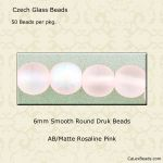 Czech Glass 6mm Round Druk Beads:AB/Matte Rosaline [50]