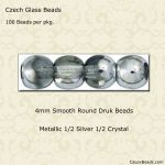 Czech Glass 4mm Round Druk Beads:1/2 Silver [100]
